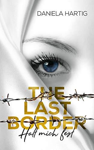 The Last Border: Halt mich fest von [Hartig, Daniela]