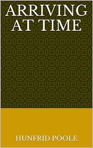 Arriving At Time (Finnish Edition) por Hunfrid Poole