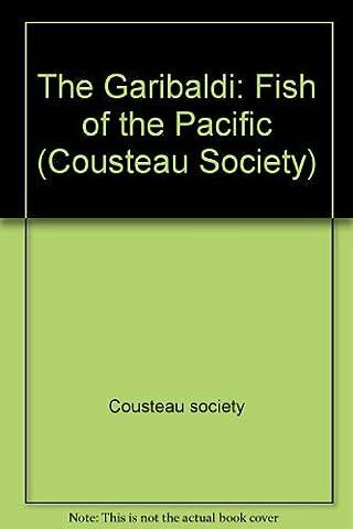 COUSTEAU: GARIBALDI, THE: FISH OF THE PACIFIC (Cousteau Society) by Cousteau society (1992-09-01)