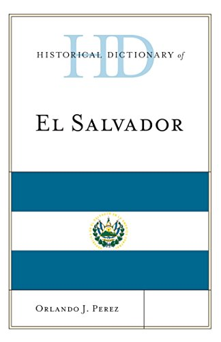 Historical Dictionary of El Salvador (Historical Dictionaries of the Americas) (English Edition) PDF Books