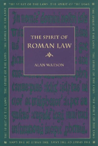 The Spirit of Roman Law (The Spirit of the Laws)