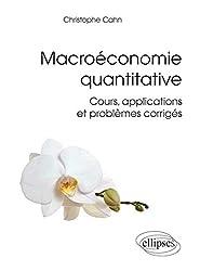 Macroéconomie Quantitative Cours Applications et Problèmes Corrigés