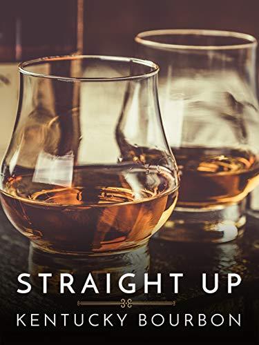 Straight Up: Kentucky Bourbon