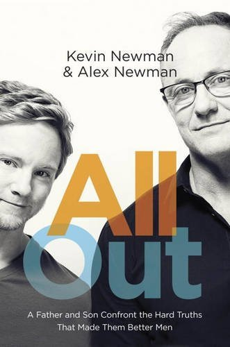 Portada del libro All Out: A Father and Son Confront the Hard Truths That Made Them Better Men by Kevin Newman (2015-10-06)