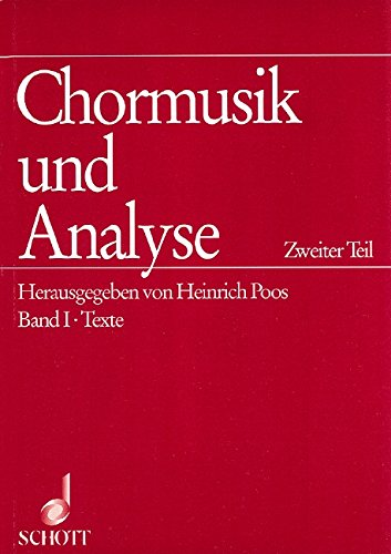 Chormusik und Analyse, 2 Tle. in 4 Tl.-Bdn., Tl.2/1-2, Texte