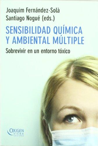 Sensibilidad química y ambiental múltiple: Sobrevivir en un entorno tóxico (Oxigen) por Dr. Joaquim Fernández-Solà