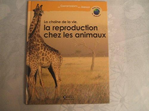 La chaîne de la vie, la reproduction chez les animaux par Jean-Bernard Fontaine