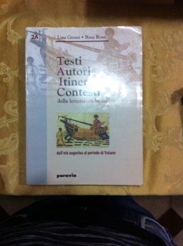 TAIC. Testi, autori, itinerari, contesti della letteratura latina. Per i Licei e gli Ist. Magistrali: 2