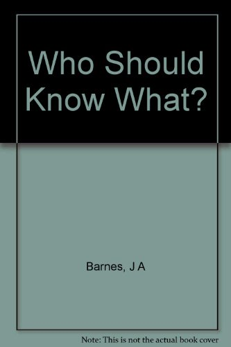 Who Should Know What?