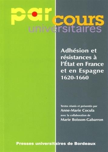 Adhésion et résistances à l'Etat en France et en Espagne, 1620-1660