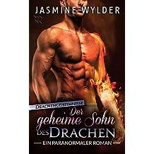 Der geheime Sohn des Drachen: Ein paranormaler Roman (Drachengeheimnisse 4)