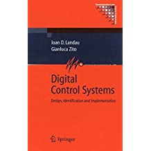Digital Control Systems: Design, Identification and Implementation (Communications and Control Engineering) (English Edition)