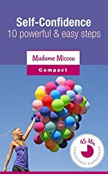 More Self-confidence - 10 Powerful and Easy Steps to More Self-esteem, Self-confidence and Self-awareness (English Edition)