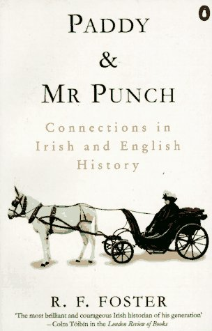 Paddy and Mr. Punch: Connections in Irish and English History (Penguin history) by R. F. Foster (1996-05-01)