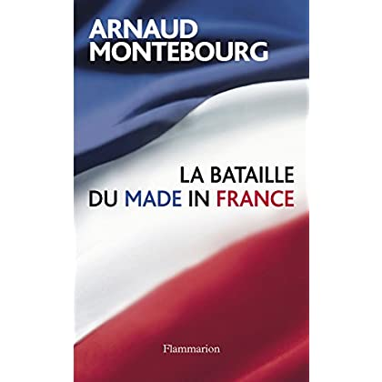 La Bataille du Made in France (DOCS, TEMOIGNAG)