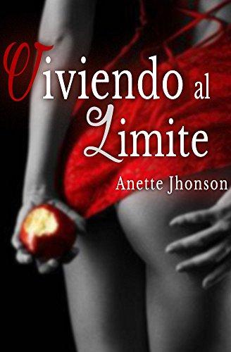Viviendo al límite. por Anette Jhonson