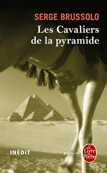 Les Cavaliers de la pyramide -inédit : Inédit (Policier / Thriller t. 37045) par [Brussolo, Serge]