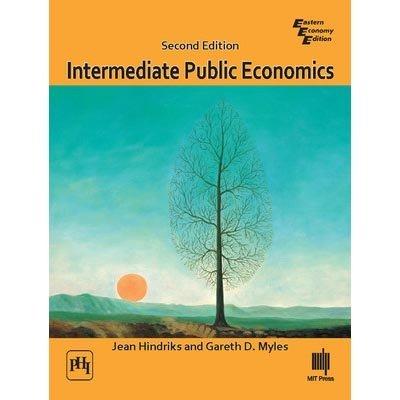 Intermediate Public Economics by Gareth D. Myles Jean Hindriks (2013-07-31)