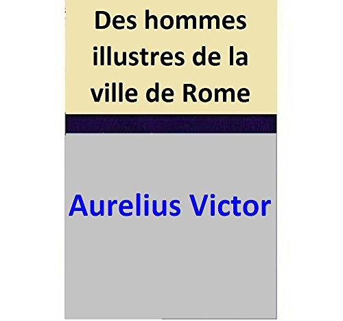 Des hommes illustres de la ville de Rome par Aurelius Victor