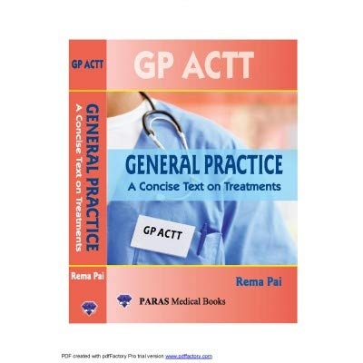 General Practice A Concise Text on Treatments (GP Actt) 1st ed. 2019