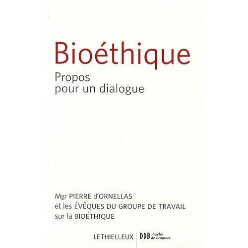 Bioéthique : Propos pour un dialogue