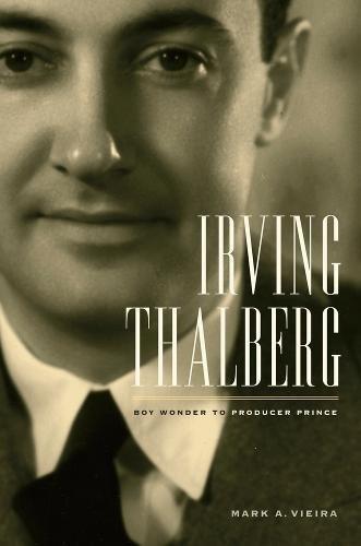 Irving Thalberg por Mark A. Vieira