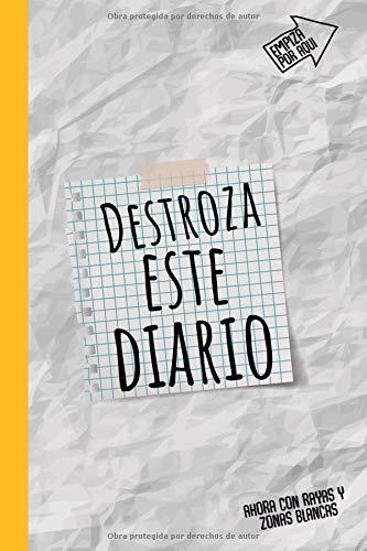 Destroza este diario: Este Diario es para los jovenes que quieren dar rienda suelta a su creartividad