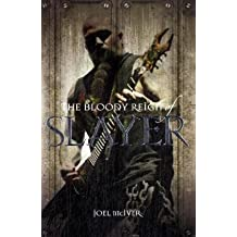 The Bloody Reign of Slayer by Joel McIver (2008-08-01)