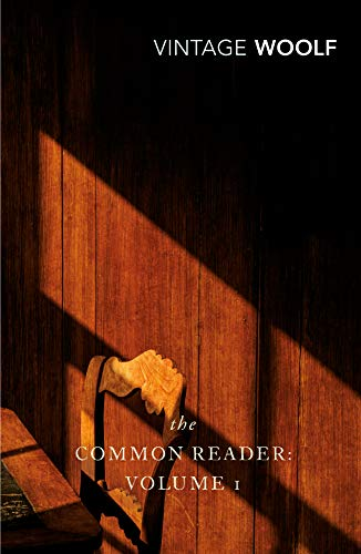 The Common Reader: Volume 1: v. 1 (Vintage Classics) por Virginia Woolf