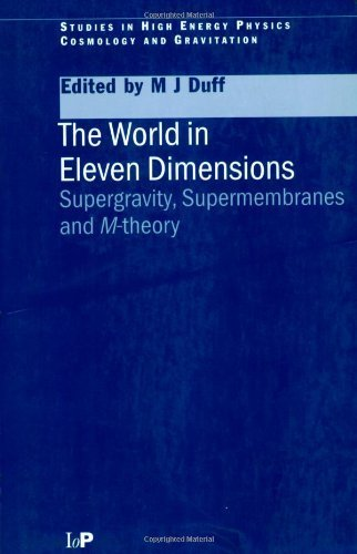 The World in Eleven Dimensions: Supergravity, supermembranes and M-theory (Series in High Energy Physics, Cosmology and Gravitation) 1st edition by Duff, M.J (1999) Paperback