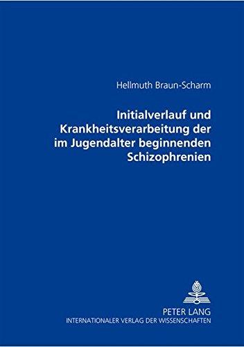 Initialverlauf und Krankheitsverarbeitung der im Jugendalter beginnenden Schizophrenien