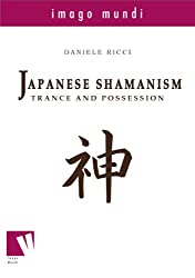 Japanese Shamanism: trance and possession (Imago Mundi Book 2) (English Edition)