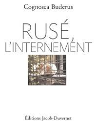 RUSE, L'INTERNEMENT