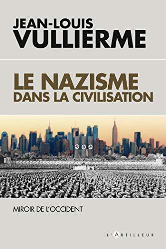 Le nazisme dans la civilisation: miroir de l'occident