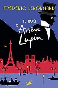 Le noël d'Arsène Lupin par Frédéric Lenormand