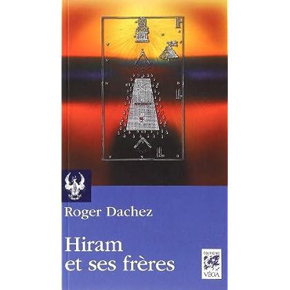 Hiram et ses frères : Essai sur les origines du grade de Maître