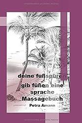 deine fußspuren: gib deinen füßen eine sprache - Massagebuch