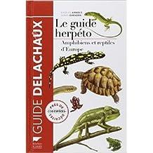Le guide herpéto : 228 amphibiens et reptiles d'Europe de Samuel Danflouz (Adapté par),Philippe Geniez (Adapté par),Nicholas Arnold ( 18 mars 2014 )