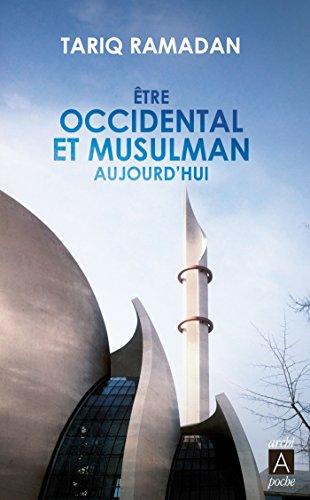 Etre occidental et musulman aujourd'hui par Tariq Ramadan
