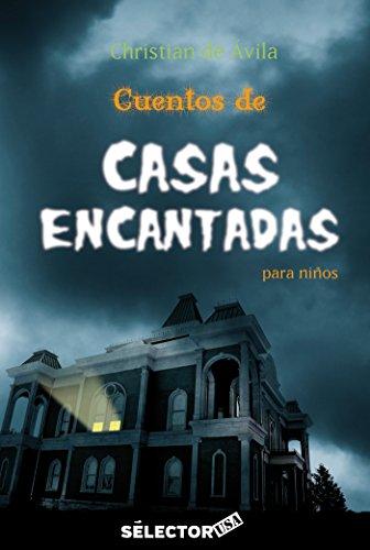 Cuentos de Casas Encantadas Para Ninos por Christian De Avila