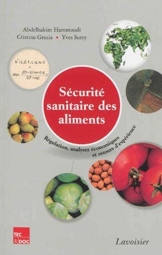 Sécurité sanitaire des aliments : Régulation, analyses économiques et retours d'expérience par Abdelhakim Hammoudi, Cristina Grazia, Yves Surry