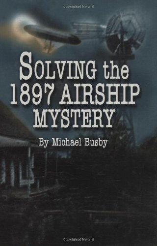 Solving the 1897 Airship Mystery por Michael Busby