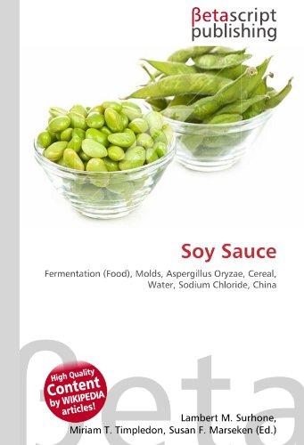Soy Sauce: Fermentation (Food), Molds, Aspergillus Oryzae, Cereal, Water, Sodium Chloride, China