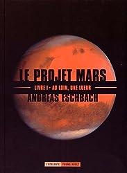 Le projet Mars, Tome 1 : Au loin, une lueur