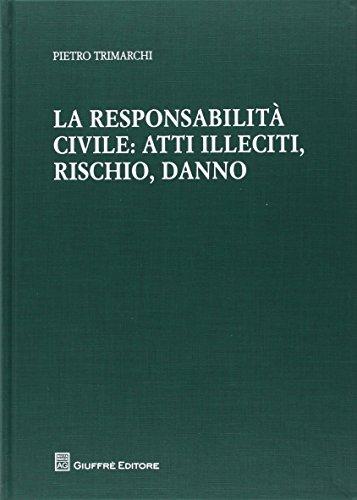 La responsabilità civile: atti illeciti, rischio, danno