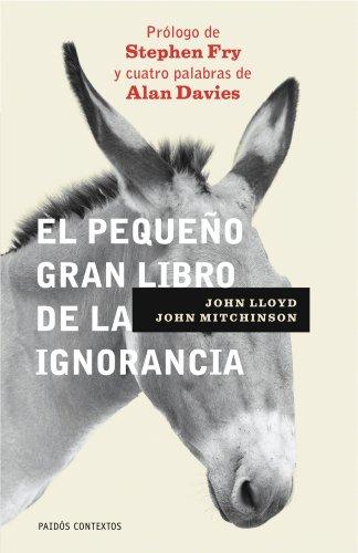 El pequeño gran libro de la ignorancia (Contextos) por John Lloyd