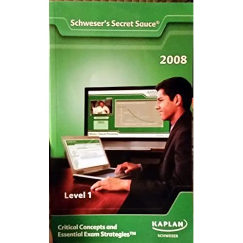 Kaplan Schweser's Secret Sauce Level 1 (Critical Concepts and Essential Exam Strategies) by Kaplan (2008-01-01)