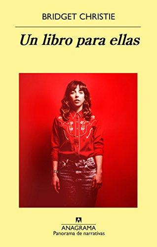 Un libro para ellas (PANORAMA DE NARRATIVAS nº 941) de [Christie, Bridget