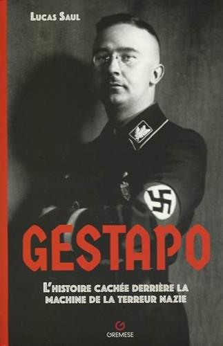 Gestapo : L'histoire cachée derrière la machine de la terreur nazie