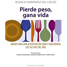Pierde peso, gana vida / Lose Weight, Gain Life: Menus para una alimentacion sana y equilibrada los 365 dias del ano / Menus for a Healthy and Balanced Diet, 365 Days a Year